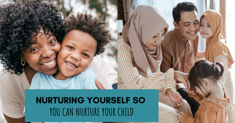 Nurturing yourself so you can nurture your child