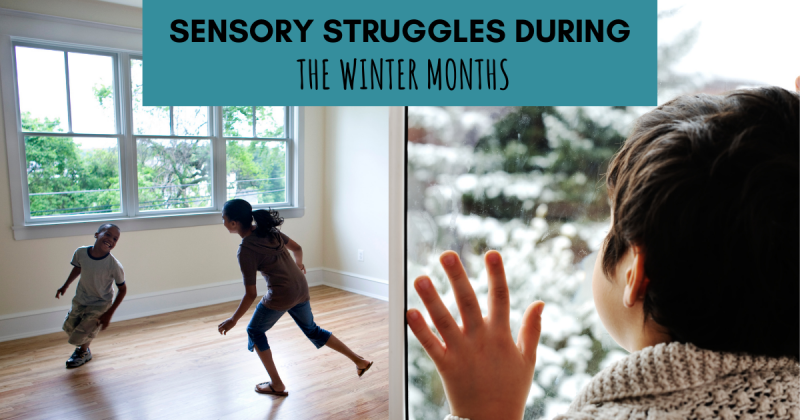 Sensory struggles during the winter months